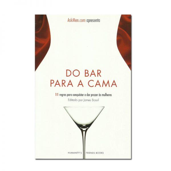 """Livro """"Do Bar para a cama - 11 Regras para conquistar e dar prazer às Mulheres"""""""